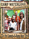 The Camp Waterlogg Chronicles 8 (MP3): The Best of the Comedy-O-Rama Hour, Season 6